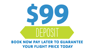 BOOK NOW PAY LATER WITH A $99 DEPOSIT